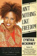 Ain't Nothing Like Freedom by Cynthia McKinney book cover